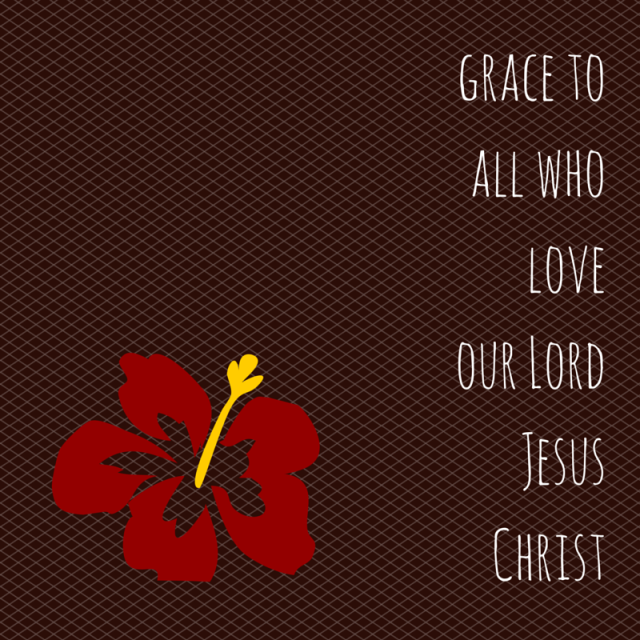 grace to all who loveour Lord Jesus