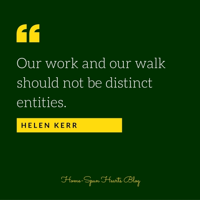 Our work and our walk should not be distinct entities.